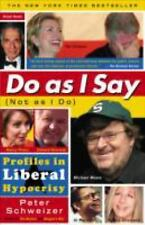 Do As I Say Not As I Do: Profiles in Liberal Hypocrisy