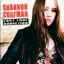 Fast Lane Addiction * by Shannon Curfman (CD, Oct-2007, CC Entertainment) 1 CENT