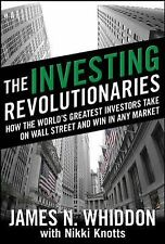 The Investing Revolutionaries : How the World's Greatest Investors Take on...