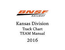 BNSF Kansas Division 2016 Track Chart AND TEAM Manual