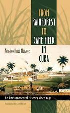 Envisioning Cuba: From Rainforest to Cane Field in Cuba : An Environmental...