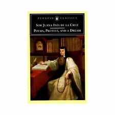 Poems, Protest, and a Dream : Selected Writings by Sor Juana Ines de la Cruz...