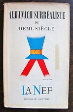BRETON ANDRE - PERET BENJAMIN  ALMANACH SURREALISTE DU DEMI-SIECLE Editions du s