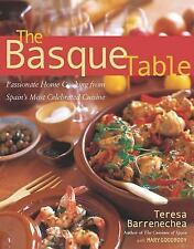 The Basque Table : Passionate Home Cooking from Spain's Most Celebrated...