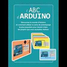 GUIDE MANUEL LIVRE L'ABC ARDUINO 100 PAGES EN FRANCAIS