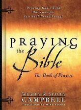Praying the Bible: the Book of Prayers by Wesley Campbell and Stacey Campbell...