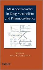 Mass Spectrometry in Drug Metabolism and Pharmacokinetics by Ragu Ramanathan...