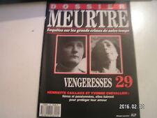 ** Dossier meurtre n°29 Henriette Caillaux et Yvonne Chevallier Vengeresses