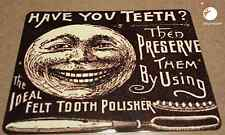 HAVE YOU ANY TEETH, vintage sign, old advertisement, dentist, orthodontist, sign