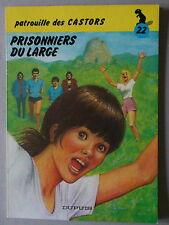 Mitacq  *** LA PATROUILLE DES CASTORS 22. PRISONNIERS DU LARGE ***  EO NEUF!