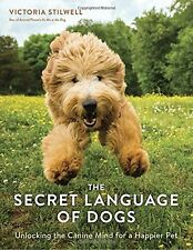 The Secret Language of Dogs  by Victoria Stilwell [Paperback] October 11, 2016