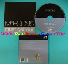 CD Singolo Maroon 5 Must Get Out 82876 685302 EUROPE PROMO 2005 CARDSLEEVE(S25)