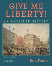 Give Me Liberty!, Second Edition, Volume 1 (Give Me Liberty)