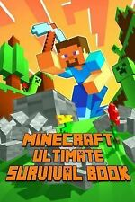 Ultimate Survival Book Minecraft: All-In-One Minecraft Survival Guide. Unbelieva