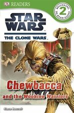 DK Reader Level 2 STAR WARS :  Chewbacca and the Wookiee Warriors (pb)