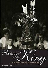 Return of the King: Elvis Presley's Great Comeback by Gillian G. Gaar...
