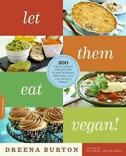 Let Them Eat Vegan!: 200 Deliciously Satisfying Plant-Powered Recipes for the W