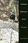 Go-Betweens and the Colonization of Brazil, 1500-1600 by Alida C. Metcalf...