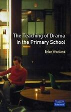 The Teaching of Drama in the Primary School (Effective Teacher, The), Woolland,