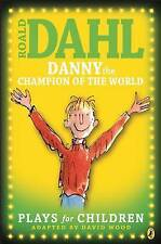 'Danny The Champion of The World' Plays for Children by Roald Dahl