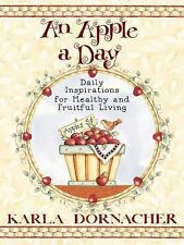 An Apple A Day: Daily Inspirations for Healthy and Fruitful Living Dornacher, K