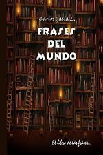 Pensamientos Del Mundo : El Libro de Las Frases Celebres by Carlos Gasia...