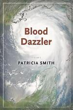 Blood Dazzler by Patricia Smith (2008, Paperback)