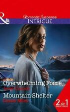 Overwhelming Force: Mountain Shelter by Cassie Miles, Janie Crouch...