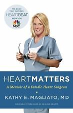 Heart Matters: A Memoir of a Female Heart Surgeon by Kathy E. Magliato