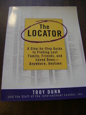 The Locator : A Step-by-Step Guide to Finding Lost Family, Friends, and Loved...