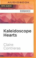 Kaleidoscope Hearts by Claire Contreras (2016, MP3 CD, Unabridged)