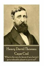 Henry David Thoreau - Cape Cod : What Is the Use of a House If You Haven't...