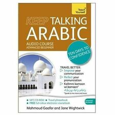 Keep Talking Arabic Audio Course - Ten Days to Confidence: Advanced beginner's g
