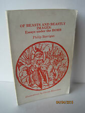 Of Beasts and Beastly Images: Essays Under the Bomb by Philip Berrigan