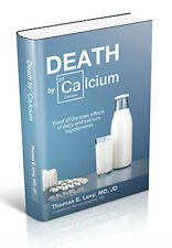 Death by Calcium Truth About Calcium Supplements by Thomas E. Levy MD, JD