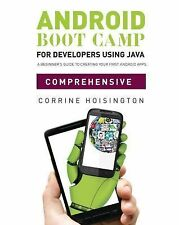 Android Boot Camp For Developers Using Java by Corinne Hoisington