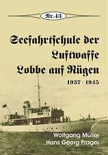 Seefahrtschule der Luftwaffe, Lobbe auf Rügen 1937-1945, Nr. 43