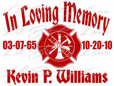 PERSONALIZED IN LOVING MEMORY VINYL DECAL W/ FIRE FIGHTER SYMBOLS NAMES & DATES