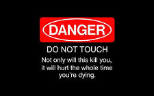 A4 Poster – DANGER DO NOT TOUCH (Picture Print Funny Comedy Kill Death Art)