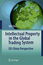 Intellectual Property in the Global Trading System: EU-China Perspective, Wei Sh