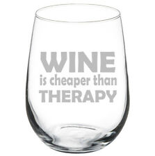 Stemless Wine Glass Goblet 17oz Funny Wine Is Cheaper Than Therapy