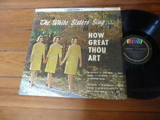 THE WHITE SISTERS SING HOW GREAT THOU ART LP SHRINK Christian Music Word Record