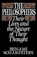 The Philosophers : Their Lives and the Nature of Their Thought by Ben-Ami...