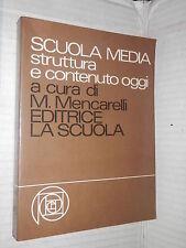 SCUOLA MEDIA Struttura e contenuto oggi Mario Mencarelli La Scuola 1979 libro di