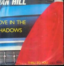 "7"" Dan Hill/Love In The Shadows (D)"