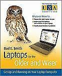 Laptops for the Older and Wiser: Get Up and Running on Your Laptop Com-ExLibrary