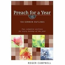 Preach for a Year: Preach for a Year No. 5 : 104 Sermon Outlines - Two...