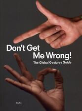 Don't Get Me Wrong!: The Global Gestures Guide, Words & Language, Julia Grosse,