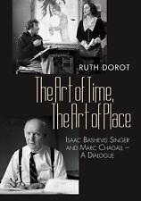 The Art of Time, the Art of Place : Isaac Bashevis Singer and Marc Chagall -...