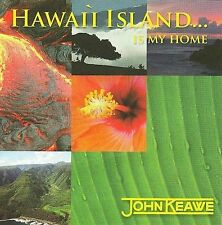 Hawaii Island..Is My Home CD John Keawe